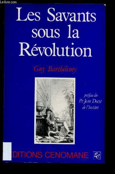 LES SAVANTS SOUS LA REVOLUTION (DOCUMENTAIRE)