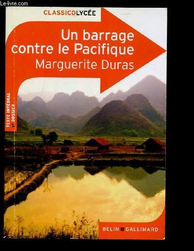 UN BARRAGE CONTRE LE PACIFIQUE (TEXTE INTEGRAL ET DOSSIER) -COLLECTION