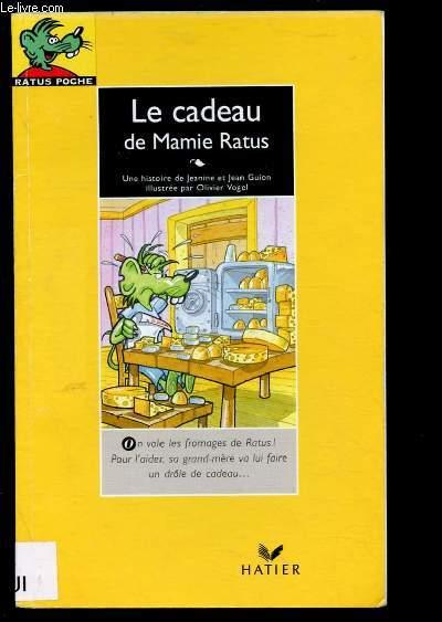 LE CADEAU DE MAMIE RATUS (HISTOIRE POUR ENFANTS - LECTEURS DEBUTANTS 6/7 ANS)