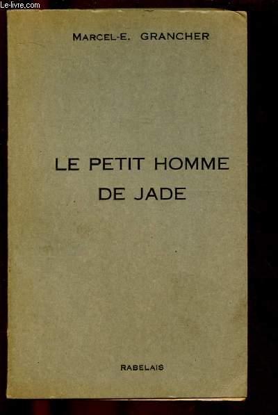 LE PETIT HOMME DE JADE (ROMAN)