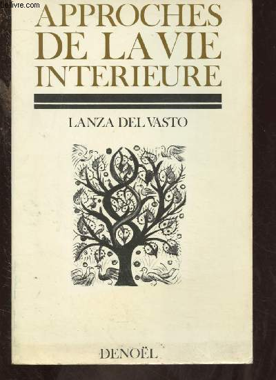 APPROCHES DE LA VIE INTERIEURE  : 1962  (RECUEIL DE MEDITATIONS)