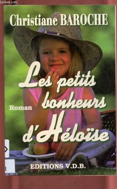 LES PETITS BONHEUR D'HELOISE  (ROMAN) - GROS CARACTERES