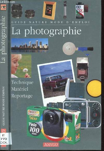 LA PHOTOGRAPHIE : TECHNIQUE, MATERIEL, REPORTAGE (DOCUMENNTAIRE) - COLLECTION