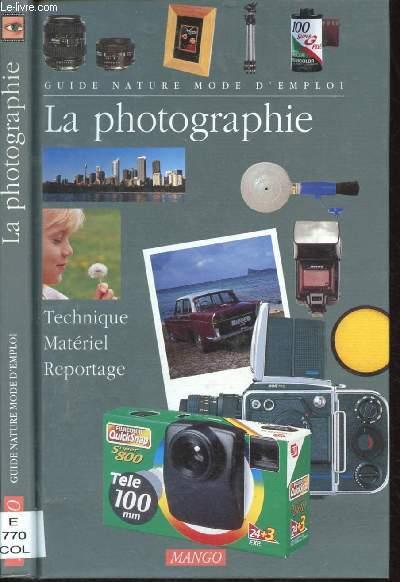 LA PHOTOGRAPHIE : TECHNIQUE, MATERIEL, REPORTAGE (DOCUMENNTAIRE) - COLLECTION