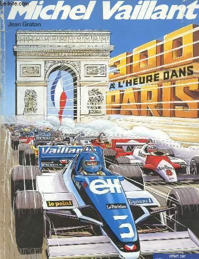 MICHEL VAILLANT : 300 A L'HEURE DANS PARIS (BANDE DESSINEE EN COULEURS)