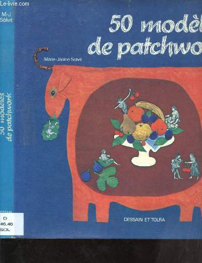50 MODELES DE PATCHWORK (ART CREATIF, CREATION]