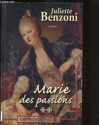 MARIE DES PASSIONS - TOME II (ROMAN) - GROS CARACTERES