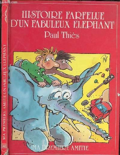 HISTOIRE FARFELUE D'UN FABULEUX ELEPHANT (HISTOIRE POUR ENFANTS ILLUSTREE EN COULEURS- JEUNES LECTEURS )