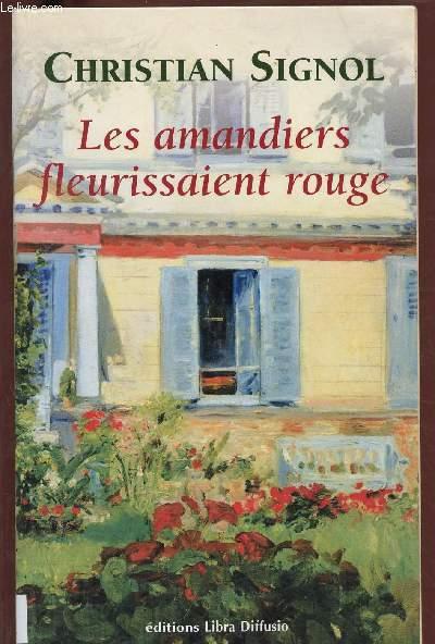 LES AMANDIERS FLEURISSAIENT ROUGE (ROMAN) - GROS CARACTERES
