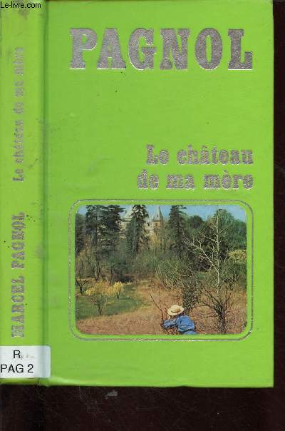 SOUVENIRS D'ENFANCE : LE CHATEAU DE MA MERE (ROMAN)
