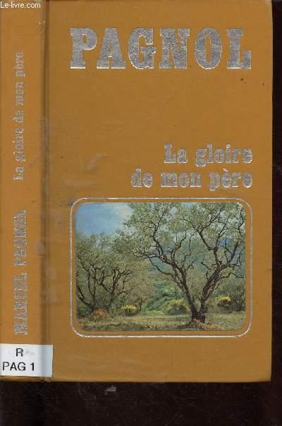 SOUVENIRS D'ENFANCE - TOME I - 1 VOLUME  : LA GLOIRE DE MON PERE