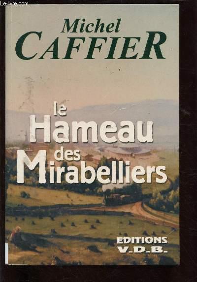LE HAMEAU DES MIRABELLIERS (ROMAN) - GROS CARACTERES
