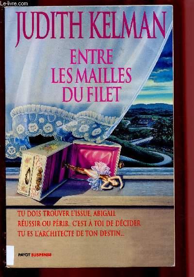 ENTRE LES MAILLES DU FILET (ROMAN SUSPENSE) - COLLECTION
