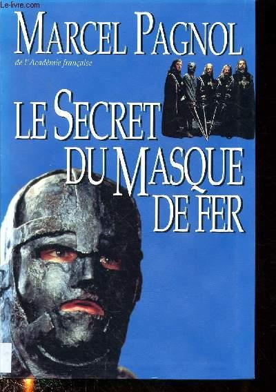 LE SECRET DU MASQUE DE FER (ROMAN)