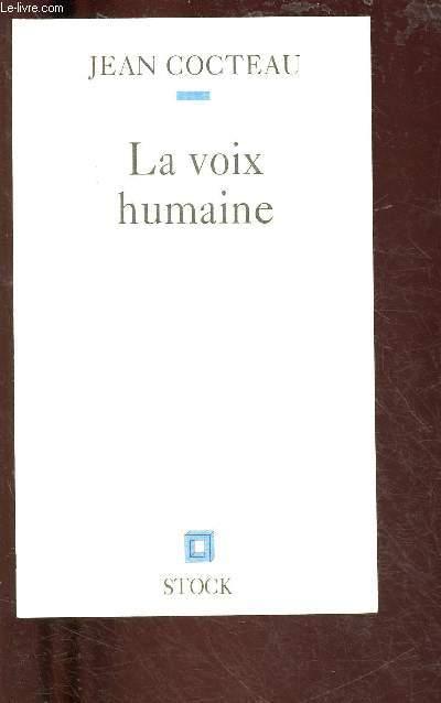 LA VOIX HUMAINE (MINI-TRAGEDIE EN UN ACTE)