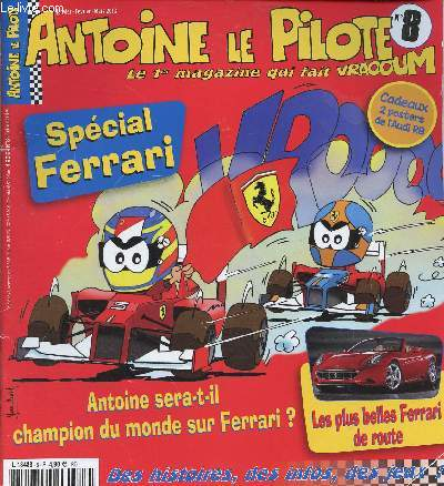 ANTOINE LE PILOTE N°8 - LE 1ER MAGAZINE QUI FAIT VRAOOUM -N°8 -  JAN/FEV/MARS 2013 : SPECIAL FERRARI : Antoine sera-til champion du monde sur Ferrari ? / Les plus belles Ferrari de route / Antoin rencontre Michael Schumacher / Antoine en Laponie,etc