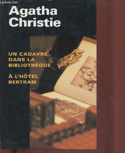 UN CADAVRE DANS LA BIBLIOTHEQUE / A L'HOTEL BERTRAM (ROMAN)