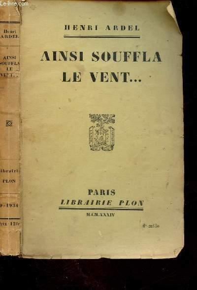 AINSI SOUFFLA LE VENT ...  (ROMAN)