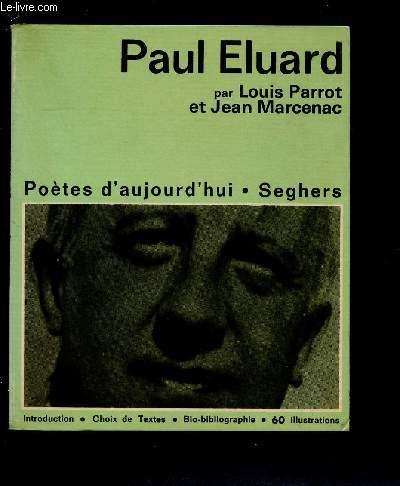 PAUL ELUARD  (POETES D'AUJOURD'HUI N°1) : Intro, choix de texte, bio-bibliographie, 60 illustrations