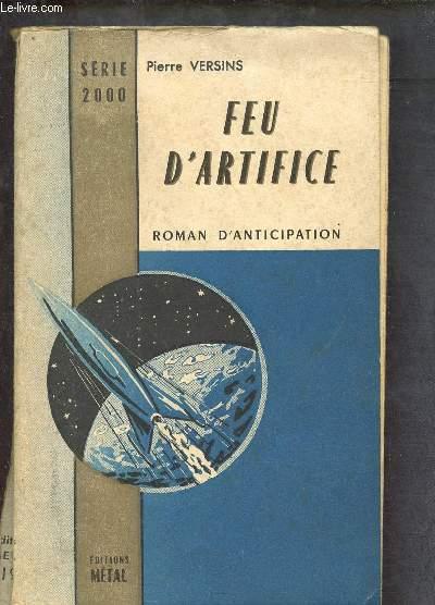 FEU D'ARTIFICE  ( ROMAN D'ANTICIPATION)