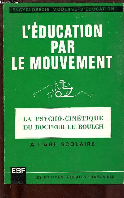 L'EDUCATION PAR LE MOUVEMENT  : LA PSYCHO-CINETIQUE A L'AGE SCOLAIRE