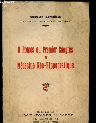 A PROPOS DU PREMIER CONGRES DE MEDECINE NEO-HIPPOCRATIQUE