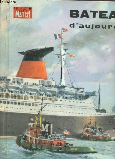 BATEAUX D'AUJOURD'HUI -  UNE SELECTION
