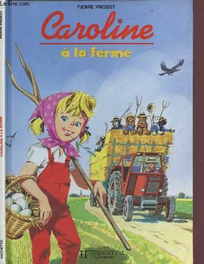 CAROLINE A LA FERME