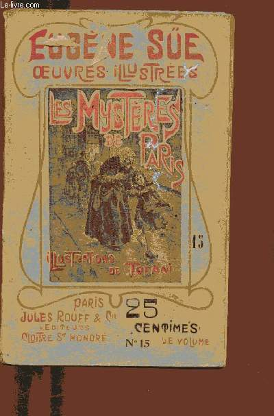 OEUVRES ILLUSTREES - LES MYSTERES DE PARIS -1 VOLUME - TOME XV : HUITIEME PARTIE - CHAP II A IX