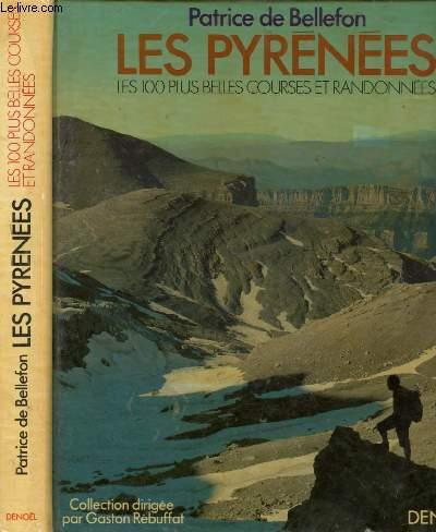 LES PYRENEES -LES 100 PLUS BELLES COURSES ET RANDONNEES