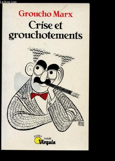 CRISE ET GROUCHOTEMENTS