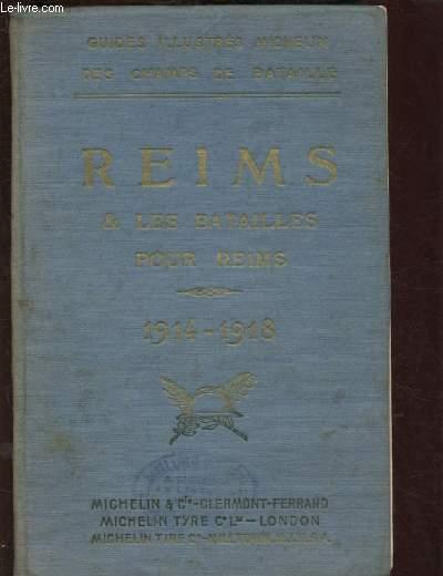 GUIDES ILLUSTRES MICHELIN DES CHAMPS DE BATAILLE : REIMS & LES BATAILLES POUR REIMS :1914-1918