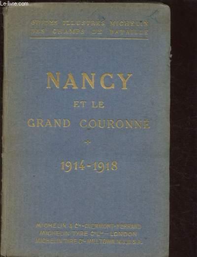 GUIDES ILLUSTRES MICHELIN DES CHAMPS DE BATAILLE : NANCY ET LE GRAND COURONNE 1914-1918