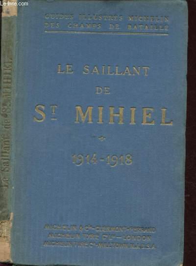 GUIDES ILLUSTRES MICHELIN DES CHAMPS DE BATAILLE : LE SAILLANT DE ST MIHIEL (1917-1918) Itinéraire : Verdun -St-Mihiel - Commercy - Pont-a-Mousson - Metz-Verdun