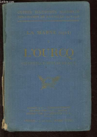 GUIDES ILLUSTRES MICHELIN DES CHAMPS DE BATAILLE : LA MARNE (1914) TOME I - L'OURCQ CHANTILLY-SENLIS-MEAUX (SECONDE GUERRE MONDIALE)