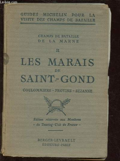 GUIDES ILLUSTRES MICHELIN DES CHAMPS DE BATAILLE : CHAMPS DE BATAILLE DE LA MARNE - TOME  II : LES MARAIS DE SAINT-GONG - COULOMMIERS - PROVINS - SEZANNE