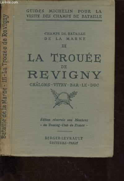 GUIDES ILLUSTRES MICHELIN DES CHAMPS DE BATAILLE : CHAMPS DE BATAILLE DE LA MARNE - TOME III : LA TROUEE DE REVIGNY - CHALONS-VITRY- BAR-LE-DUC