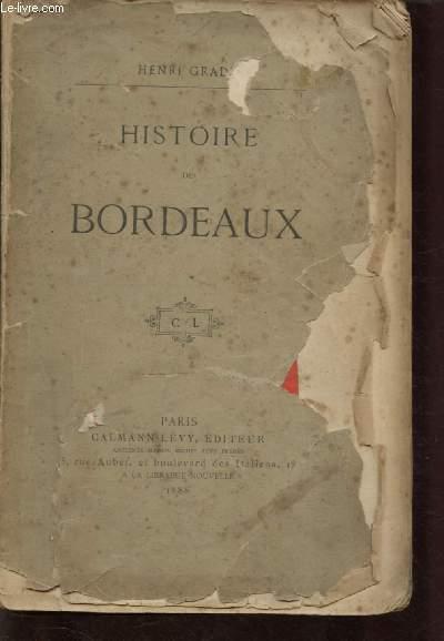 HISTOIRE DE BORDEAUX (INCOMPLET - ENVOI DE L'AUTEUR)