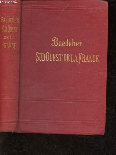 GUIDES BAEDEKER : SUD-OUEST DE LA FRANCE - DE LA LOIRE A LA FRONTIERE D'ESPAGNE - MANUEL DU VOYAGEUR