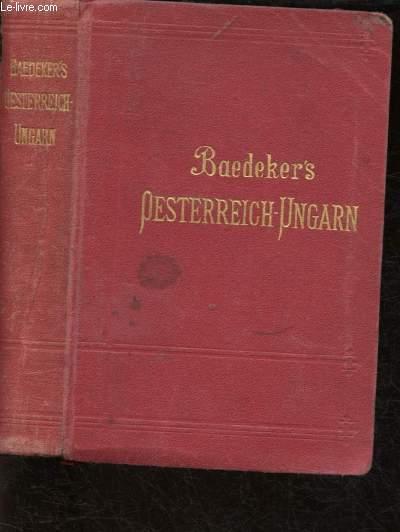 GUIDE BAEDEKER'S :  OESTERREICH-UNGARN - HANDBUCH FUR REISENDE