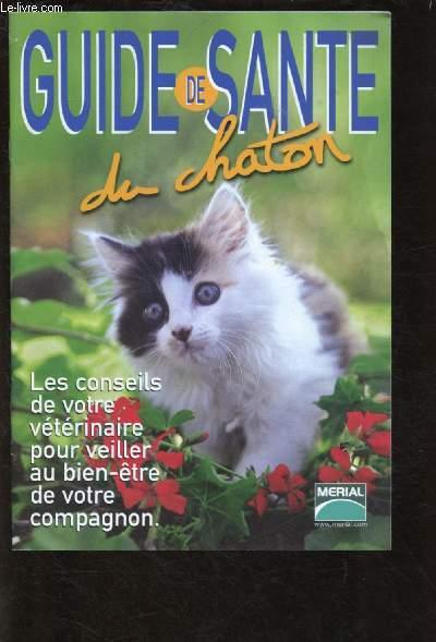 GUIDE DE SANTE DU CHATON : Les conseils de votre vétérinaire pour veiller au bien-être de votre compagnon