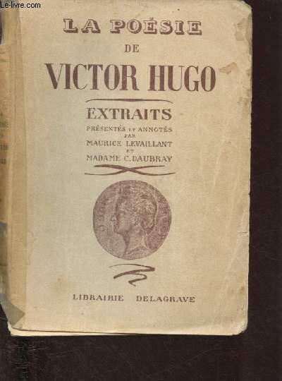 LA POESIE DE VICTOR HUGO - EXTRAITS présentés et annotés par Maurice Levaillant et Madame C. Daubray