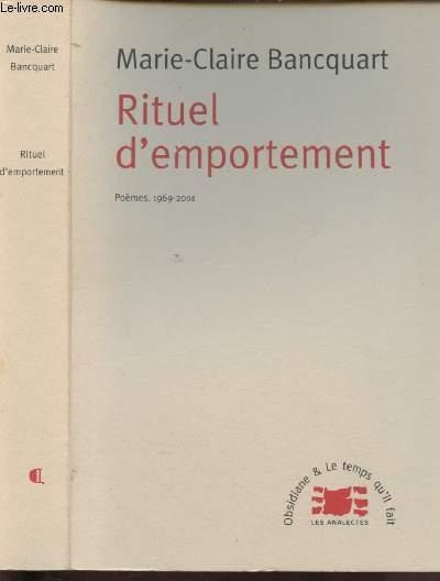 RITUEL D'EMPORTEMENT - POEMES, 1969-2001 (AVEC ENVOI DE L'AUTEUR)