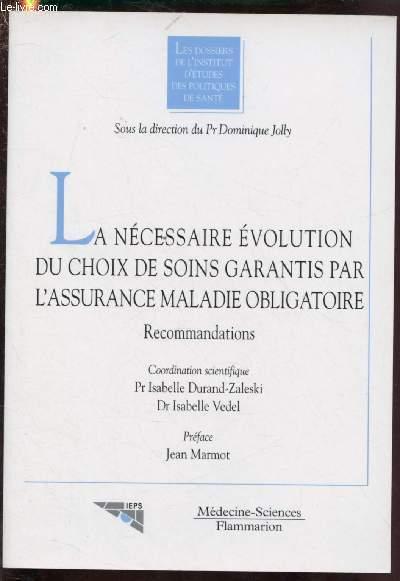 LA NECESSAIRE EVOLUTION DU CHOIX DES SOINS GARANTIS PAR L'ASSURANCE MALADIE OBLIGATOIRE - RECOMMANDATIONS - COLLECTION