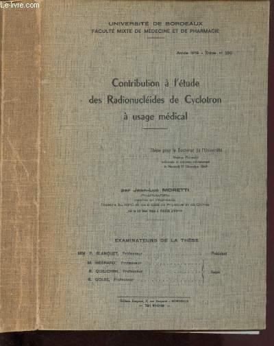 CONTRIBUTION A L'ETUDE DES RADIONUCLEIDES DE CYCLOTRON A USAGE MEDICAL (THESE pour le Doctorat de l'Universite - Année 1969 - N°590) : Béryllium, gaz radioactifs, fluor, sodium, magnesium, cuivre,etc