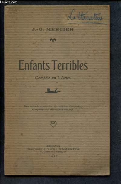 ENFANTS TERRIBLES - COMEDIE EN 3 ACTES  - Représentée pour la première fois à Bordeaux, Salle Franklin, le 16 Janvier 1927 (ENVOI DE L'AUTEUR)
