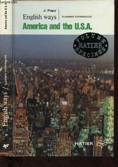 ENGLISH WAYS - CLASSES TERMINALES : AMERICA AND THE U.S.A. (AVEC ENVOI DE L'AUTEUR) - VOLUME SPECIMEN
