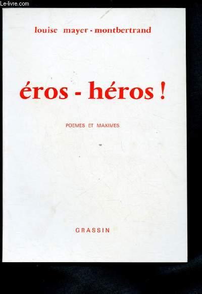 EROS-HEROS ! - POEMES ET MAXIMES (ENVOI DE L'AUTEUR)
