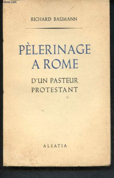 PELERINAGE A ROME D'UN PASTEUR PROTESTANT