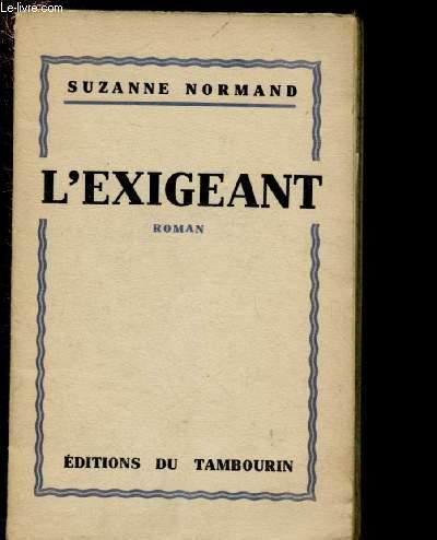 L'EXIGEANT (ROMAN) (ENVOI DE L'AUTEUR)